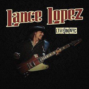 Ancora Del Buon Blues-Rock Chitarristico, Dal Vivo! Lance Lopez - Live In NYC