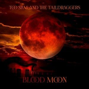 too slim and the taild draggers blood moon