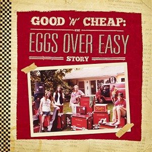 Un'Abbondante Ed Ottima Colazione A Base Di Uova E Musica! Eggs Over Easy – Good'n'Cheap: The Eggs Over Easy Story