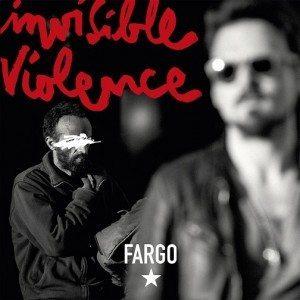 fargo invisble violence