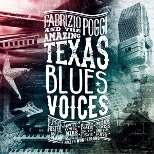 """Con Un Piccolo Aiuto Dai Suoi Amici"", Un Gran Bel Disco! Fabrizio Poggi And The Amazing Texas Blues Voices"