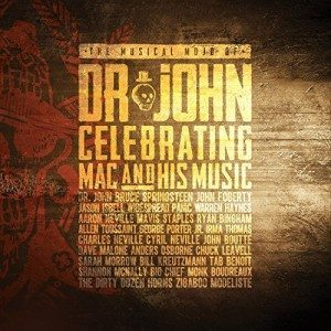 Un Altro Tributo Formidabile: The Musical Mojo Of Dr. John Celebrating Mac And His Music