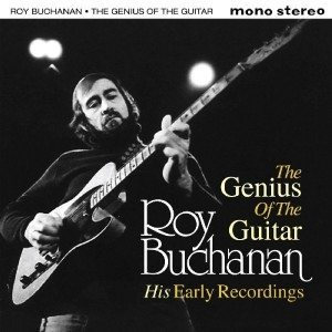 Per Completare La Storia! Roy Buchanan - The Genius Of The Guitar His Early Recordings