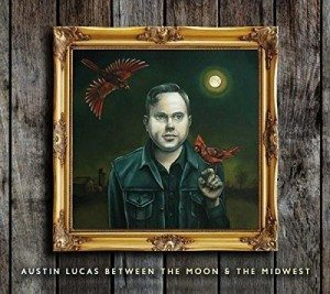 austin lucas between the moon & the midwest