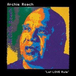 archie roach let love rule