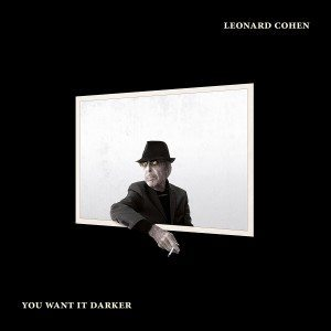 La Bellezza E Le Tenebre. Leonard Cohen – You Want It Darker