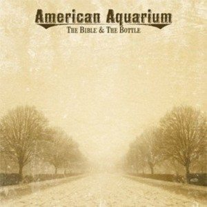american aquarium the bible and the bottle