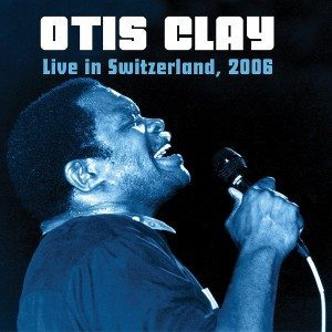 otis clay live in switzerland