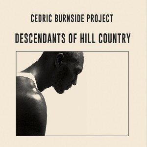 "Figli E Nipoti Del ""Blues Delle Colline""! Cedric Burnside Project - Descendant Of Hill Country"
