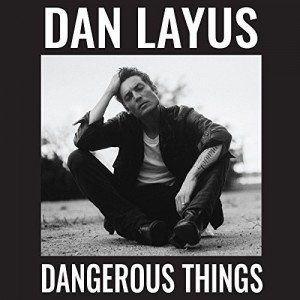 dan layus dangerous things