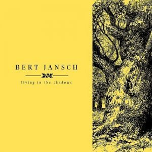 bert jansch living in the shadows