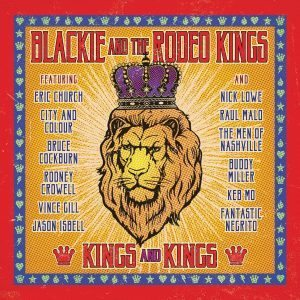 blackie and the rodeo kings kings and kings