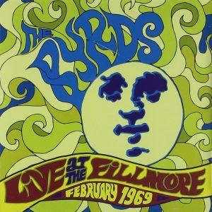 byrds - live at the fillmore february 1969