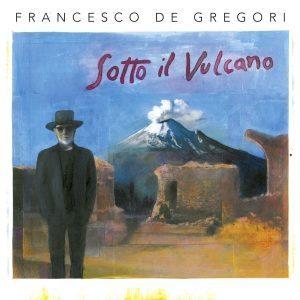 de gregori sotto il vulcano