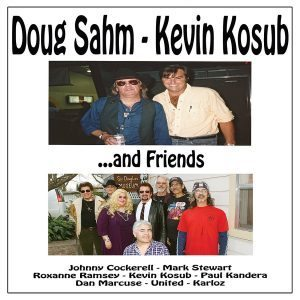E Questi Da Dove Sono Sbucati? Doug Sahm – Kevin Kosub  …And Friends