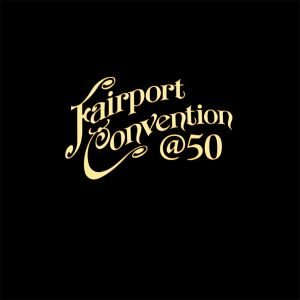 fairport covention 50
