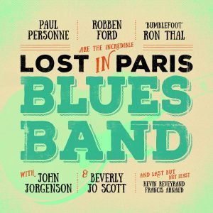 "Quasi Una ""Super Session""! Lost In Paris Blues Band - Paul Personne, Robben Ford, Ron Thal, John Jorgenson, Beverly Jo Scott"