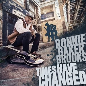 ronnie baker brooks times have changed