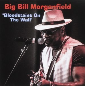 big bill morganfield bloodstains on the wall