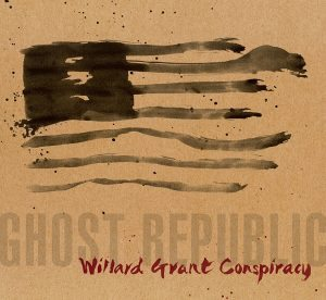 willard grant conspiracy ghost republic