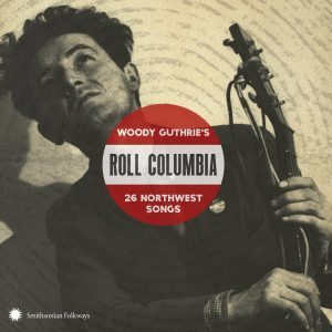 woody's guthrie roll columbia