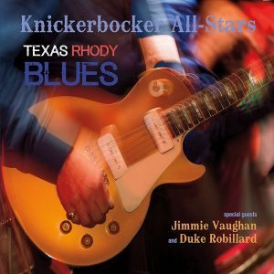 knickerbocker all-stars featuring jimmie vaughan & duke robillard texas rhody blues
