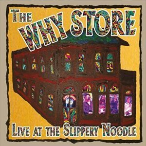 why store live at the slippery noodle