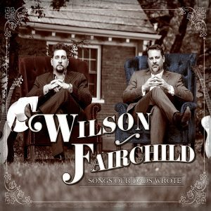 wilson fairchild songs our dads wrote