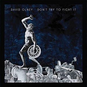 david olney don't try to fight it
