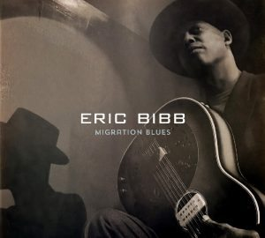 "L'Ultima Colta Fatica Di Un ""Cantautore Del Blues""! Eric Bibb - Migration Blues"