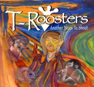 T-Roosters Another Blues To Shout