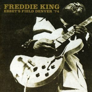 freddie king ebbet's field denver 74