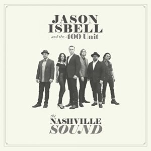 Da Nashville, Con Orgoglio. Jason Isbell And The 400 Unit – The Nashville Sound