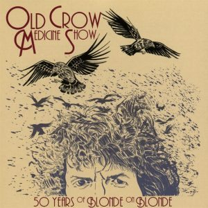 old crow medicine 50 years of blond on blonde