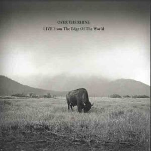 over the rhine live from the edge of the world