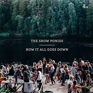 Un'Altra Nuova Band Dal Grande Futuro (Si Spera). The Show Ponies – How It All Goes Down