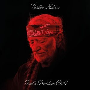 wilie nelson god's problem child