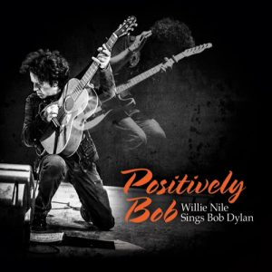 willie nile positively bob