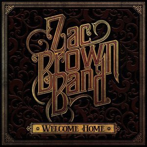 zac brown band welcome home