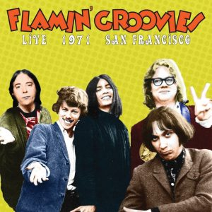 flamin' groovies live 1971 san francisco