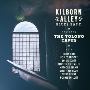 Electric Blues Di Classe: Con Un Piccolo Aiuto Dai Loro Amici. Kilborn Alley Blues Band Presents The Tolono Tapes