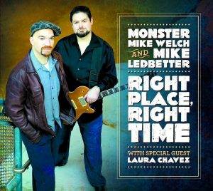 monster mike welch & mike ledbetter - right place, right time