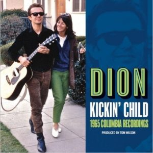 Il Vero Inventore Del Folk-Rock? Dion - Kickin' Child: 1965 Columbia Sessions