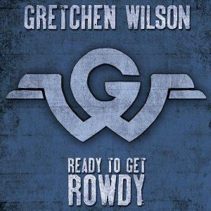 gretchen wilson ready to get rowdy