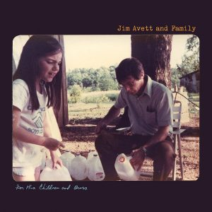 Anche Gli Avett Brothers Tengono Famiglia! Jim Avett & Family – For His Children And Ours
