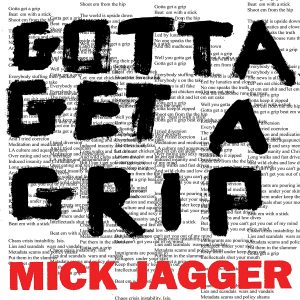 mick jagger gotta get a grip
