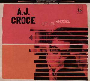 Di Padri In Figli. AJ Croce - Just Like Medicine