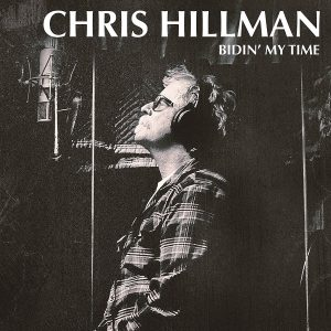 chris hillman bidin' my time