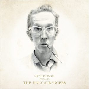 micah p. hinson the holy strangers