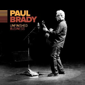 """Gallina Vecchia"" Fa Sempre Un Buon Brodo. Paul Brady – Unfinished Business"